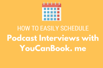How to Easily Schedule Podcast Interviews with YouCanBook.me